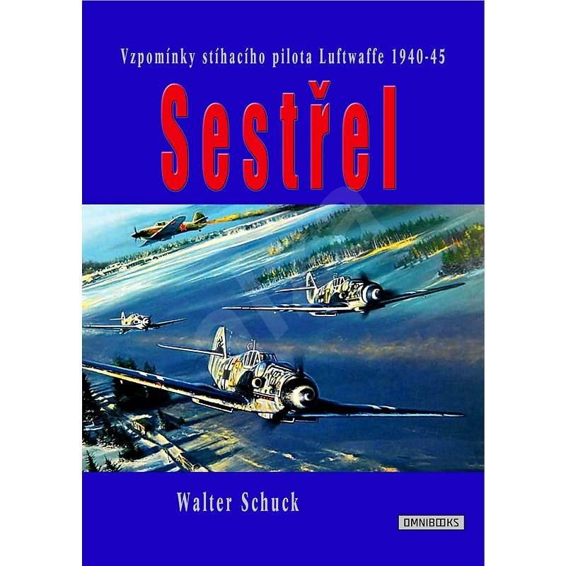 Sestřel - Walter Schuck