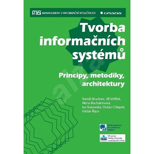Tvorba informačních systémů - Alena Buchalcevová
