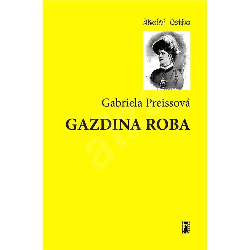 Gazdina roba - Gabriela Preissová