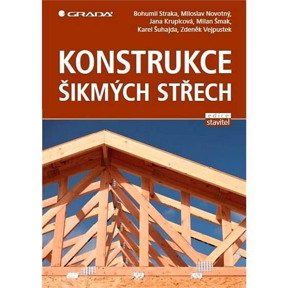 Konstrukce šikmých střech - Bohumil Straka