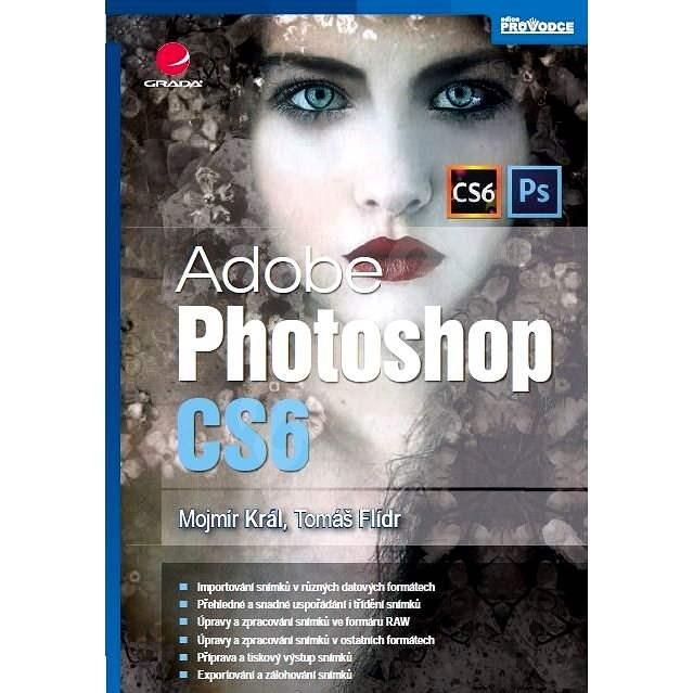 Adobe Photoshop CS6 - Mojmír Král