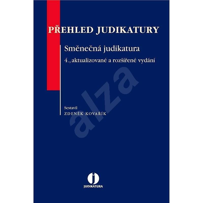 Přehled judikatury – Směnečná judikatura - Zdeněk Kovařík