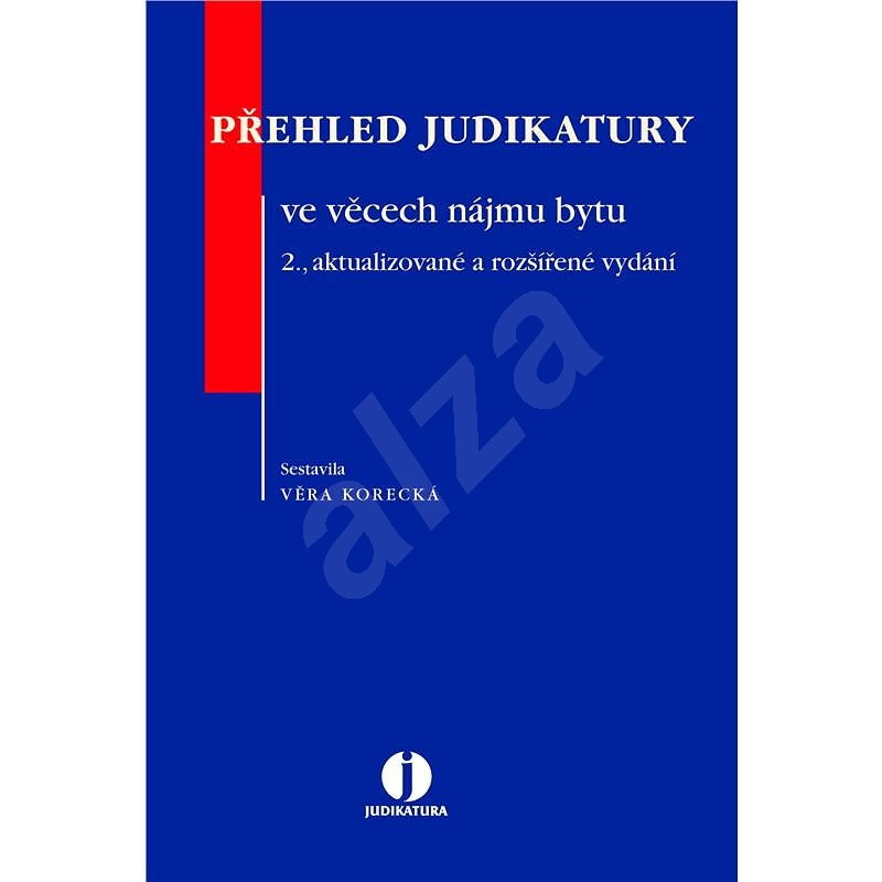 Přehled judikatury ve věcech nájmu bytu - Věra Korecká