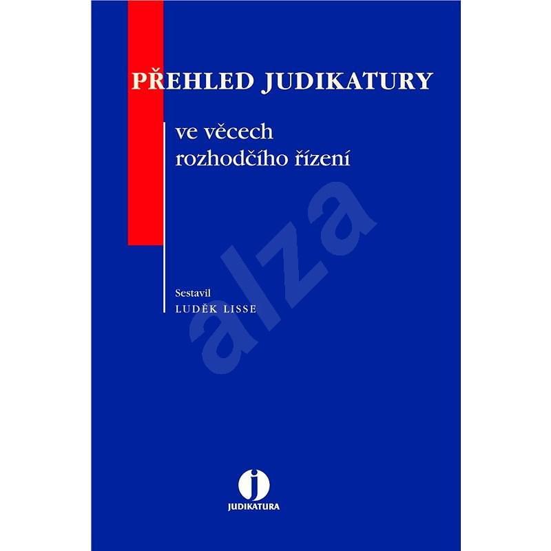Přehled judikatury ve věcech rozhodčího řízení - Luděk Lisse