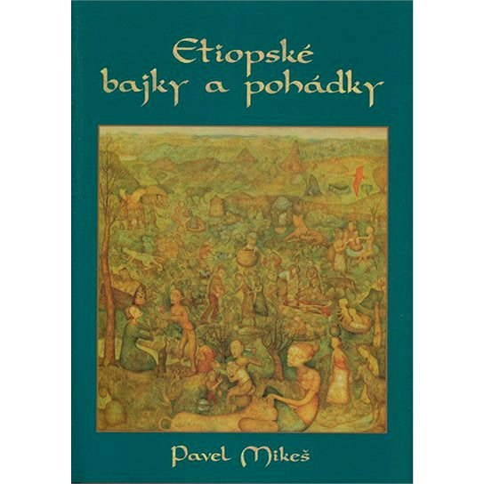 Etiopské bajky a pohádky - Pavel Mikeš