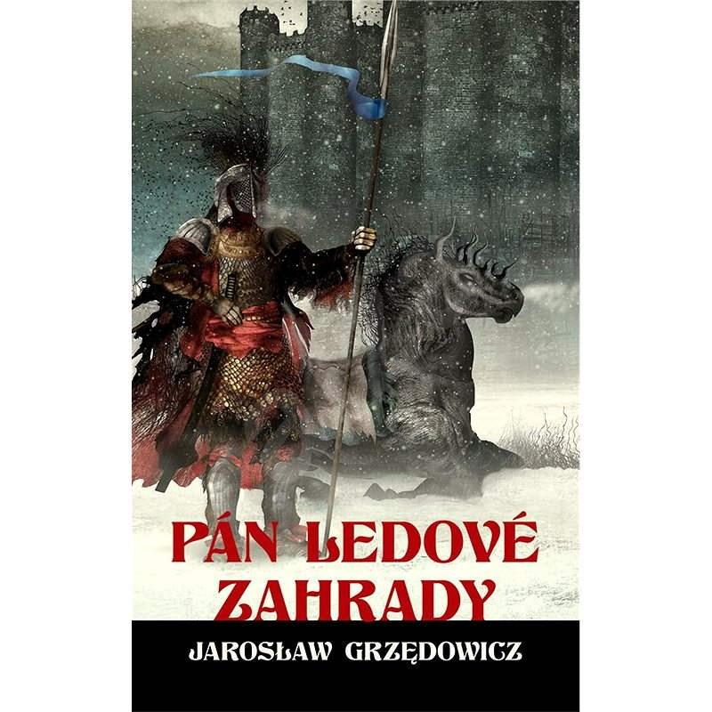 Pán ledové zahrady - kniha druhá - Jarosław Grzędowicz