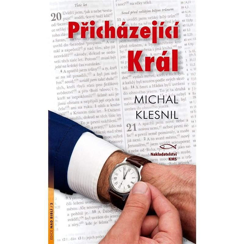 Přicházející Král - Michal Klesnil