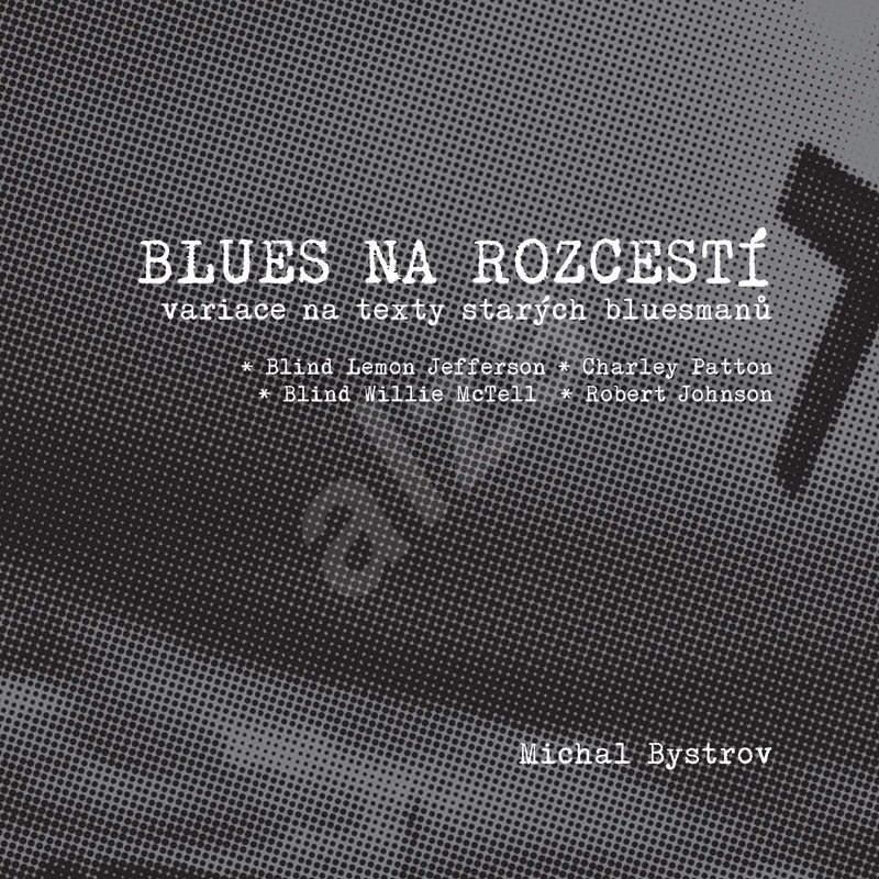 Blues na rozcestí - Michal Bystrov