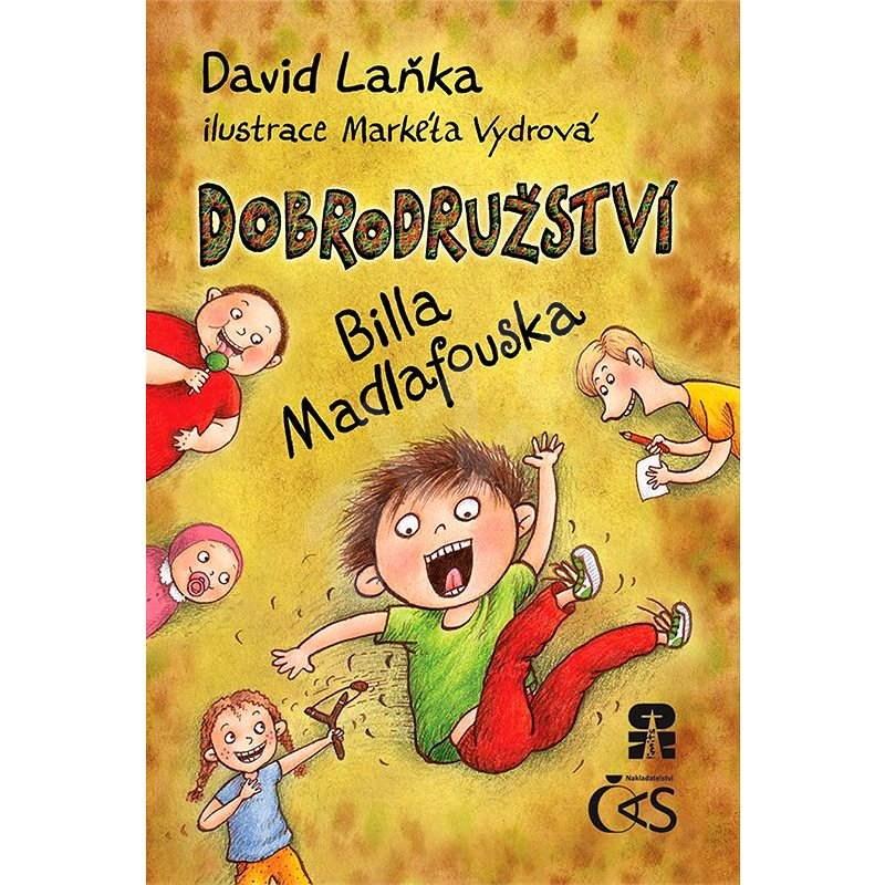 Dobrodružství Billa Madlafouska - David Laňka