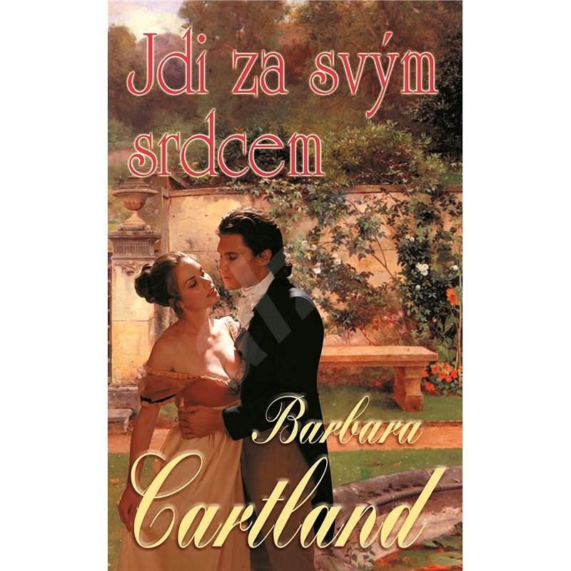 Jdi za svým srdcem - Barbara Cartland