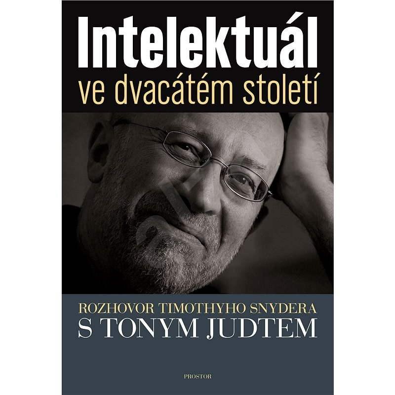 Intelektuál ve dvacátém století - Timothy Snyder