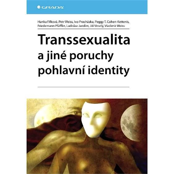 Transsexualita a jiné poruchy pohlavní identity - Petr Weiss