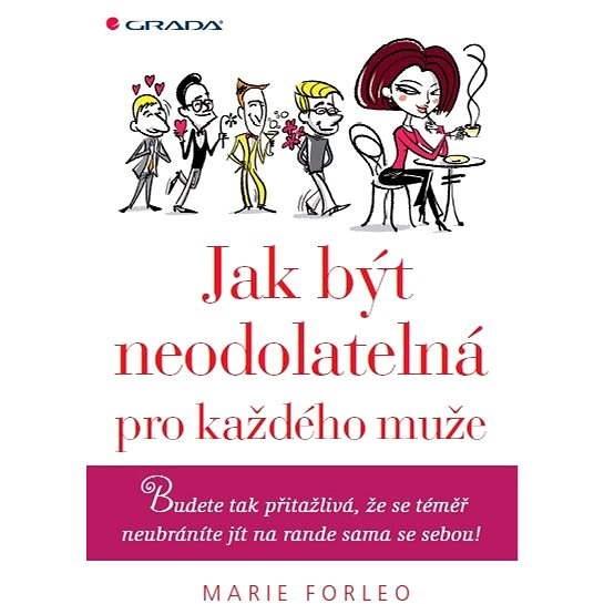 Jak být neodolatelná pro každého muže - Marie Forleo