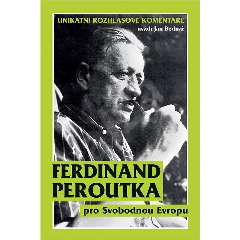 Ferdinand Peroutka pro Svobodnou Evropu - Jan Bednář