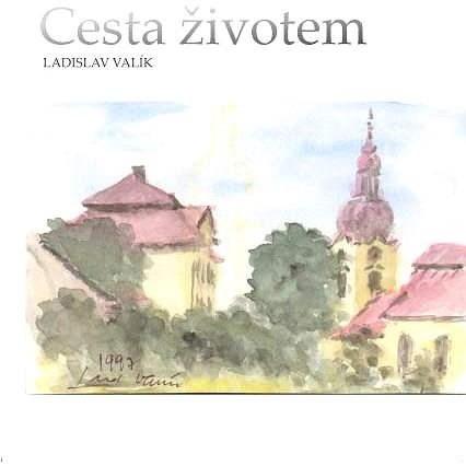 Cesta životem - Ladislav Valík