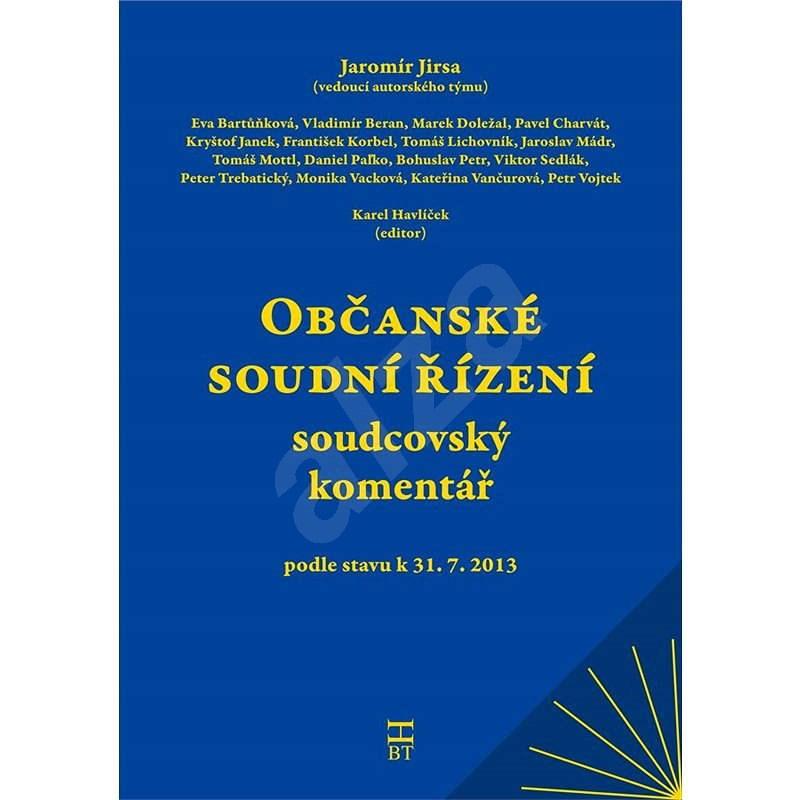 Občanské soudní řízení - soudcovský komentář - Jaromír Jirsa