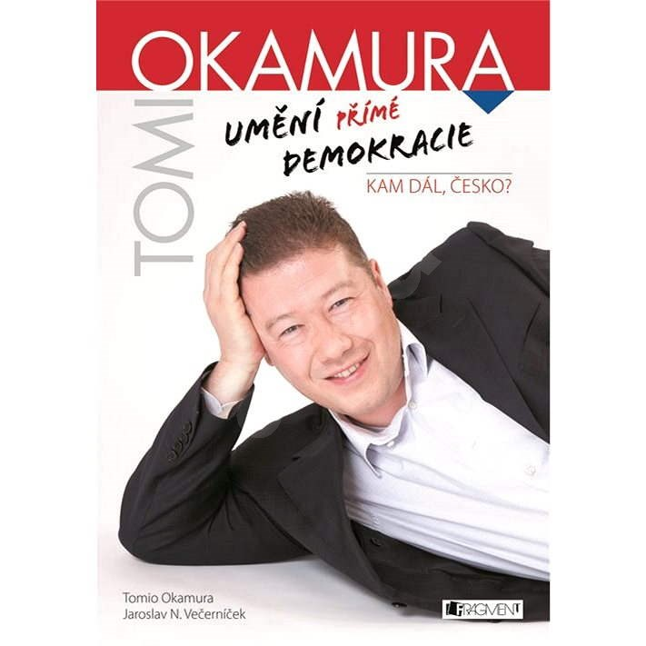 Umění přímé demokracie - Tomio Okamura