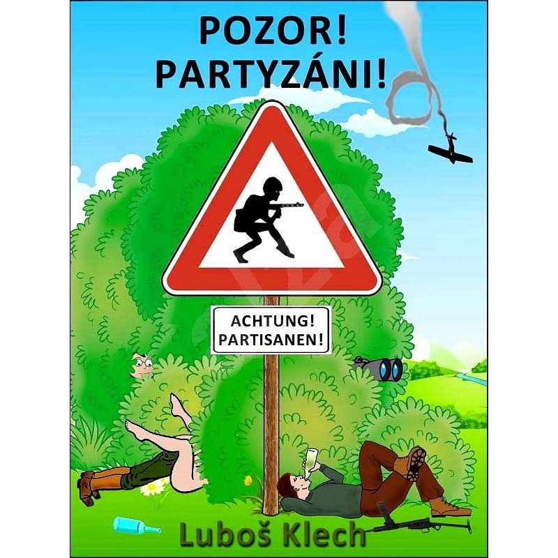 POZOR! PARTYZÁNI! - Luboš Klech