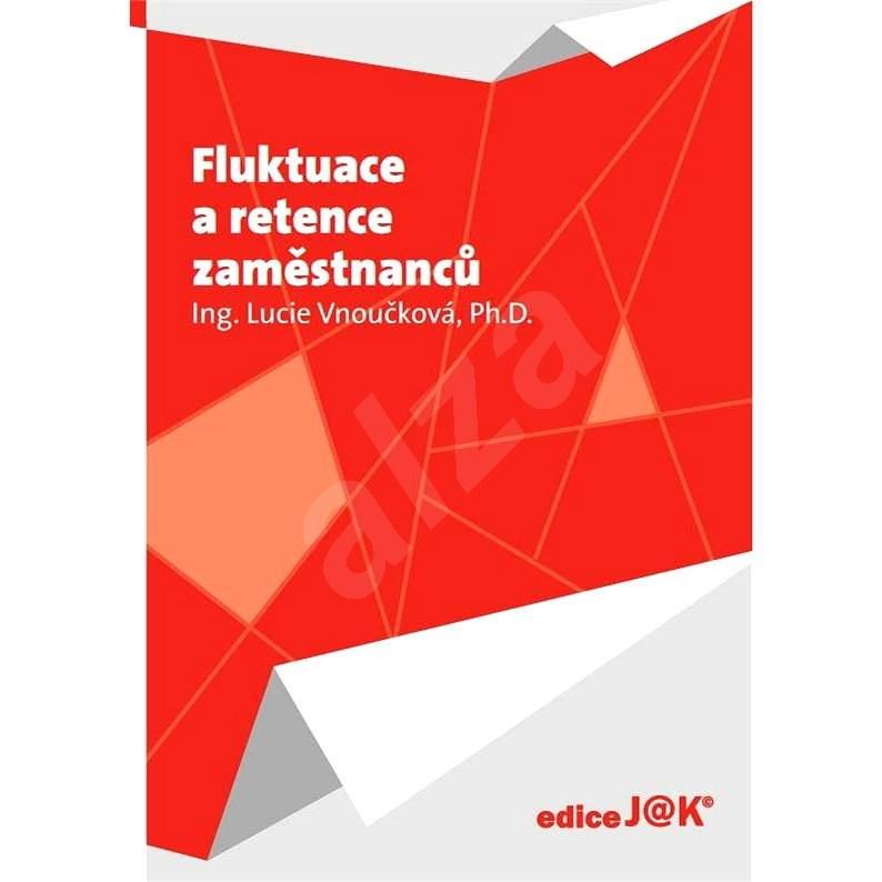 Fluktuace a retence zaměstnanců - Lucie Vnoučková