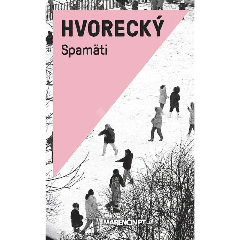 Spamäti - Michal Hvorecký