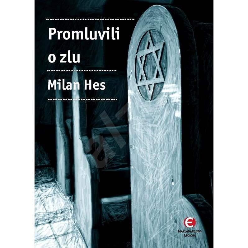 Promluvili o zlu - Milan Hes