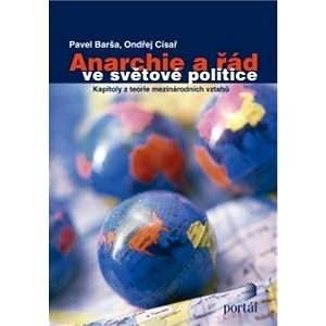 Anarchie a řád ve světové politice - Pavel Barša