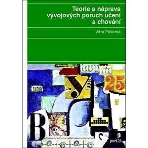 Teorie a náprava vývojových poruch učení a chování - Věra Pokorná
