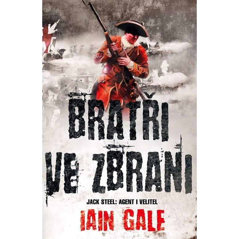 Bratři ve zbrani - Iain Gale