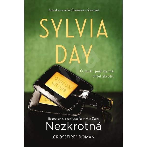 Nezkrotná - Sylvia Day