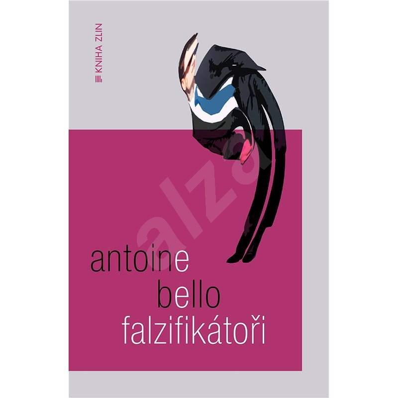 Falzifikátoři - Antoine Bello