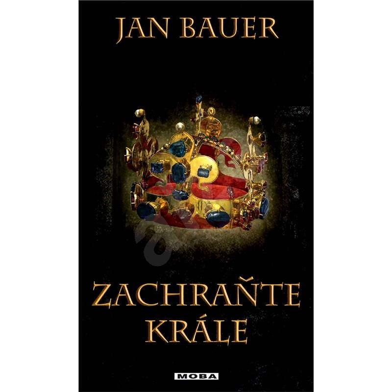 Zachraňte krále - Jan Bauer