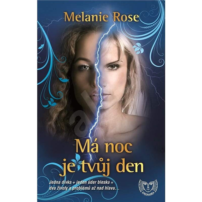Má noc je tvůj den - Melanie Rose