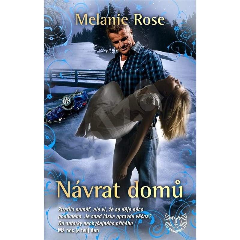 Návrat domů - Melanie Rose