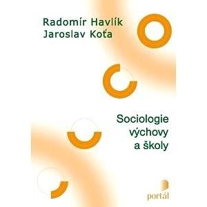 Sociologie výchovy a školy - Jaroslav Koťa
