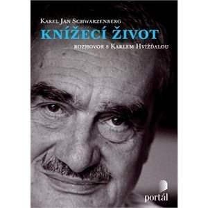 Schwarzenberg Karel - Knížecí život - Karel Schwarzenberg