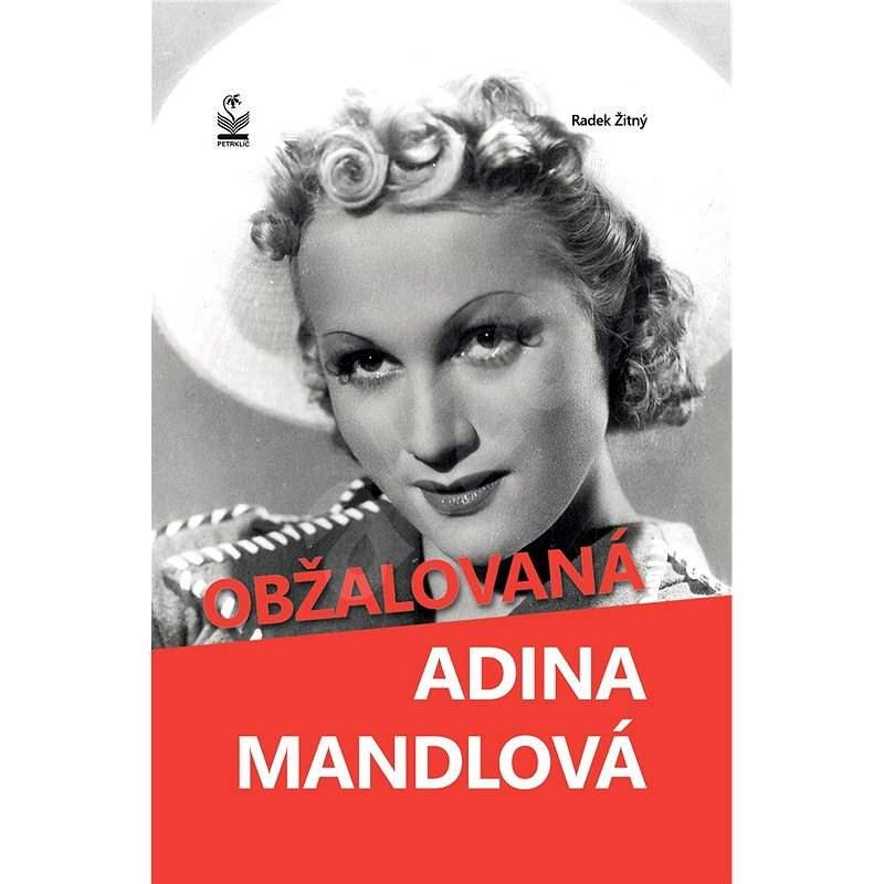 Obžalovaná Adina Mandlová - Radek Žitný