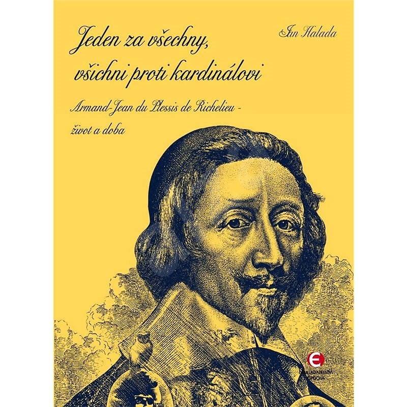 Jeden za všechny, všichni proti kardinálovi - Jan Halada