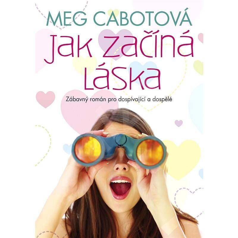 Jak začíná láska - Meg Cabotová