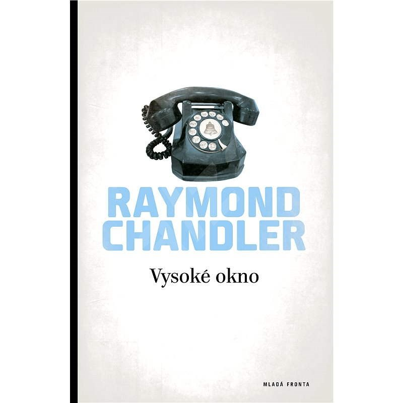 Vysoké okno - Raymond Chandler