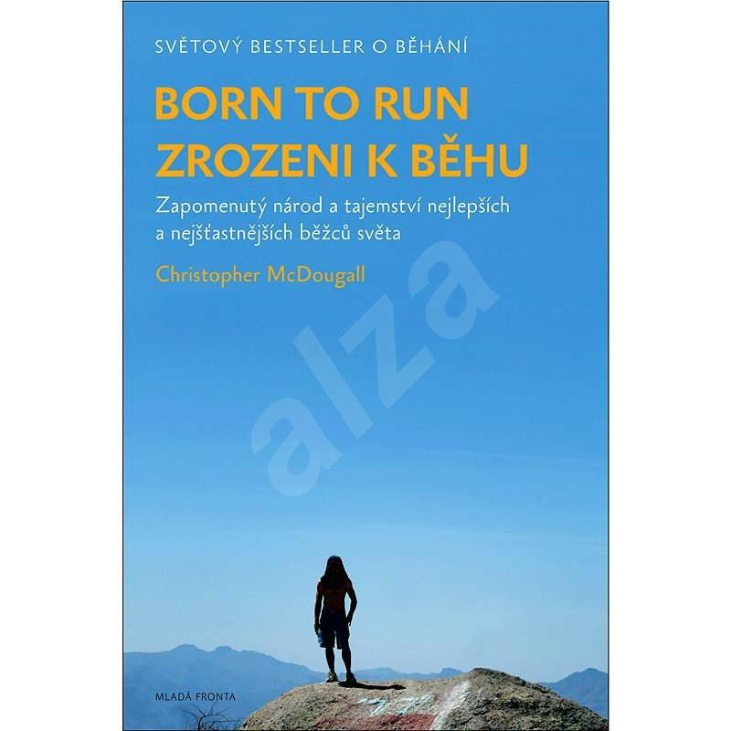 Zrozeni k běhu - Born to run - Christopher McDougall