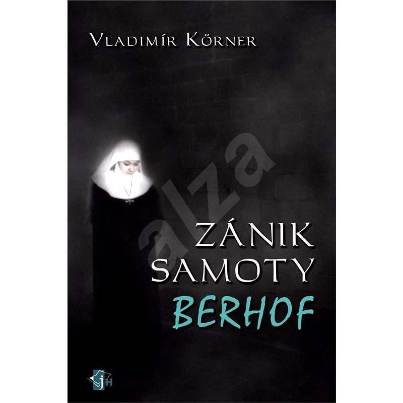 Zánik samoty Berhof - Vladimír Körner