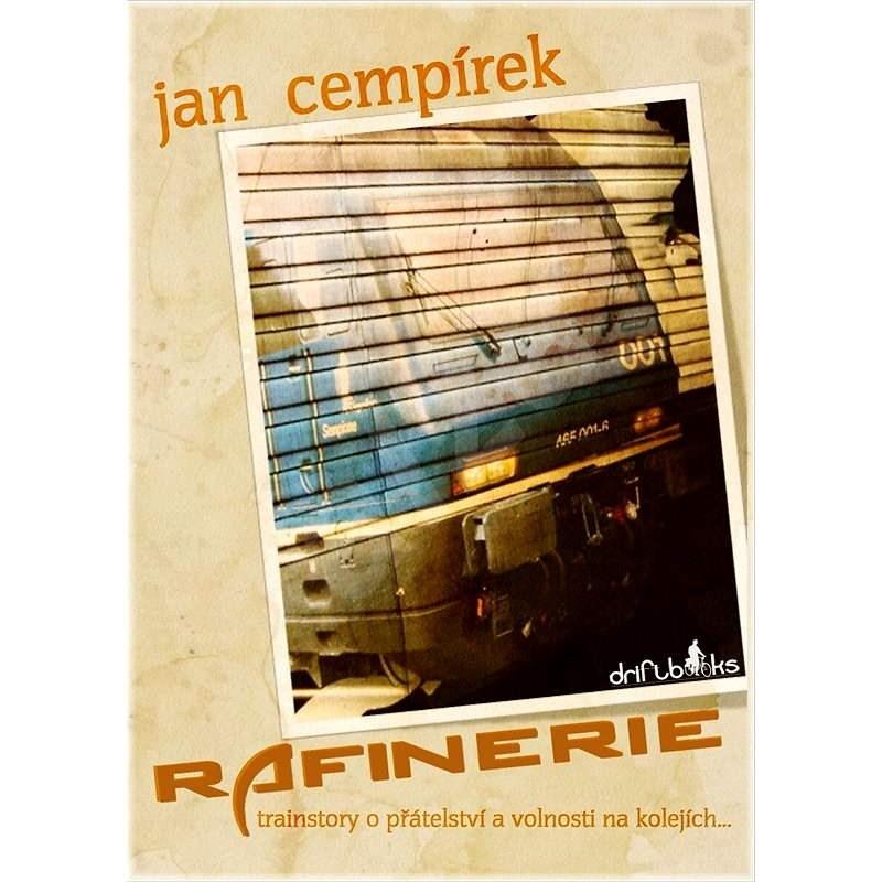 Rafinerie - Jan Cempírek