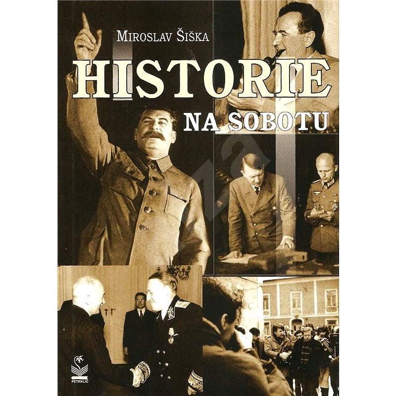 Historie na sobotu - Miroslav Šiška