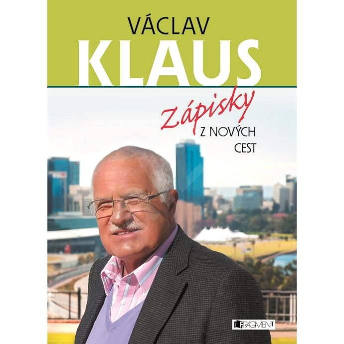 Václav Klaus – Zápisky z nových cest - Prof. Ing. Václav Klaus CSc.