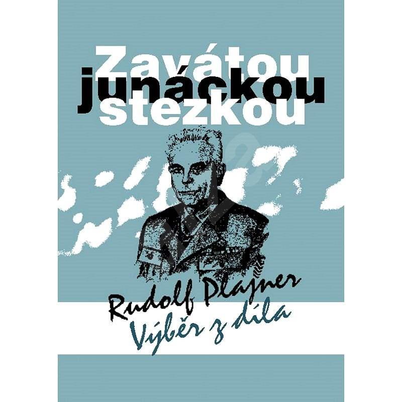 Zavátou junáckou stezkou - Rudolf Plajner