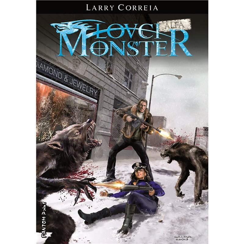 Lovci monster: Alfa - Larry Correia