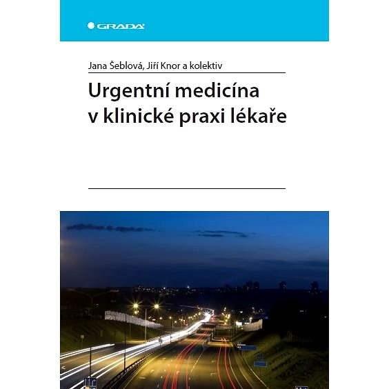 Urgentní medicína v klinické praxi lékaře - Jana Šeblová