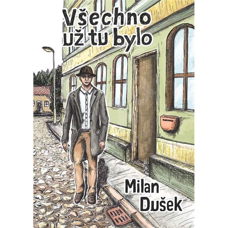 Všechno už tu bylo - Milan Dušek