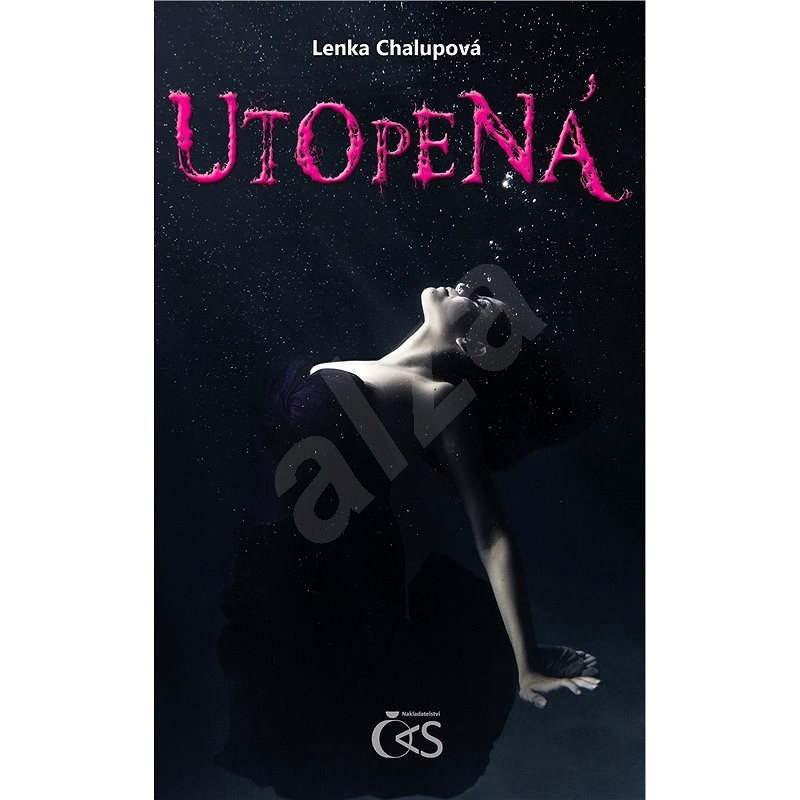 Utopená - Lenka Chalupová