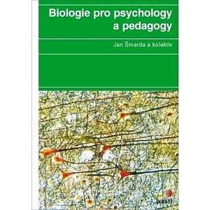 Biologie pro psychology a pedagogy - Jan Šmarda
